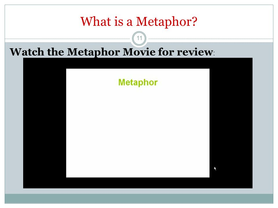 What is a Metaphor Watch the Metaphor Movie for review: