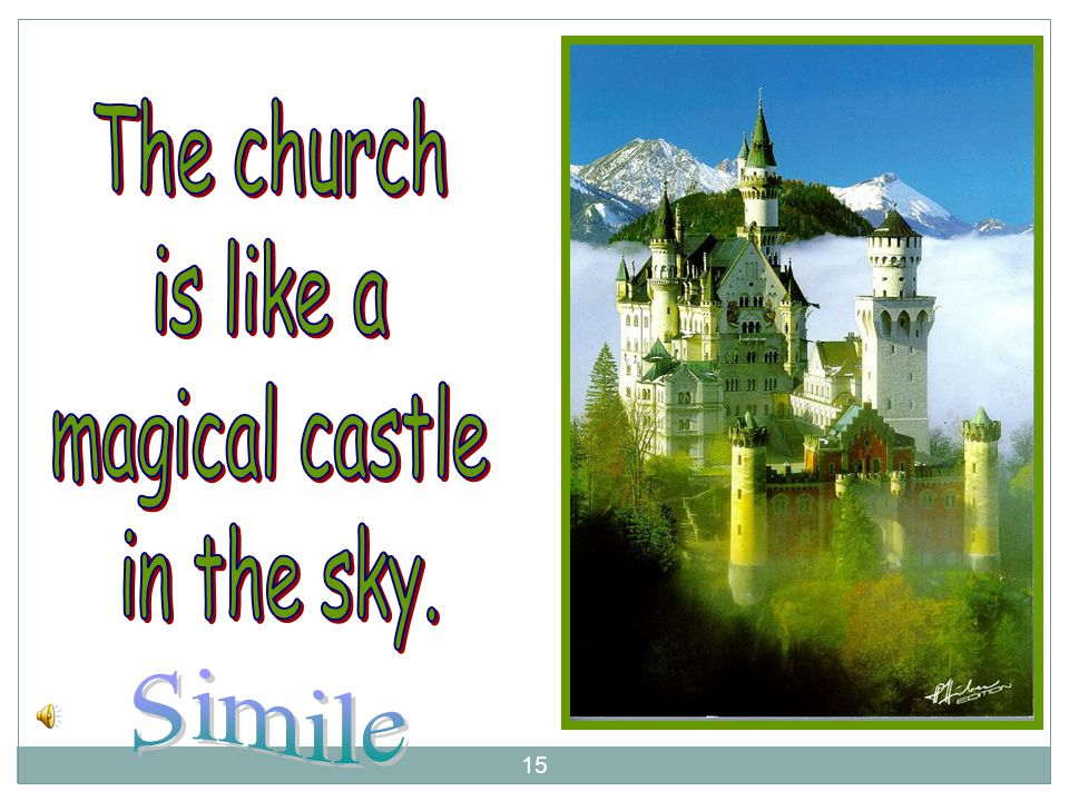 The church is like a magical castle in the sky. Simile