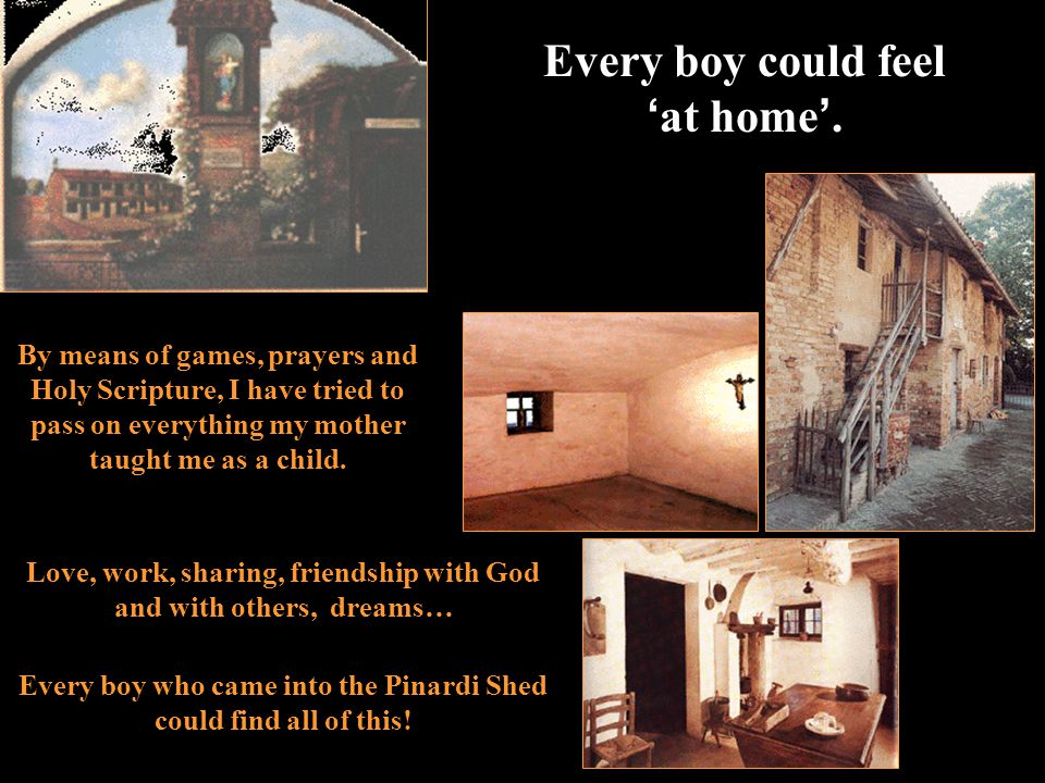 Every boy could feel 'at home'.