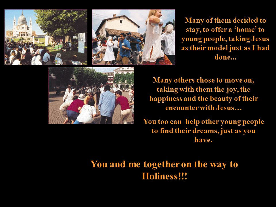 You and me together on the way to Holiness!!!