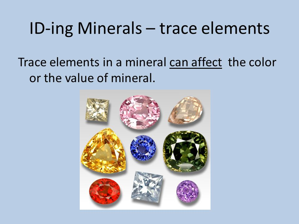 ID-ing Minerals – trace elements