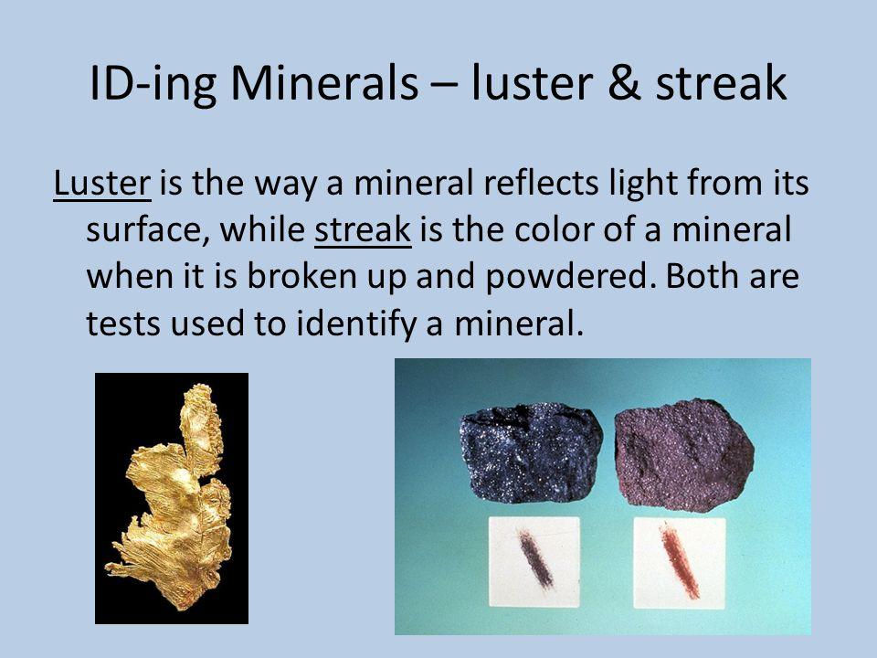 ID-ing Minerals – luster & streak