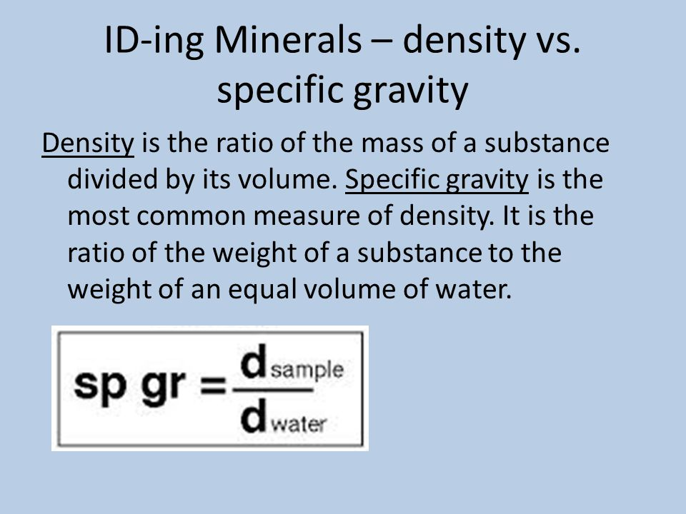 ID-ing Minerals – density vs. specific gravity
