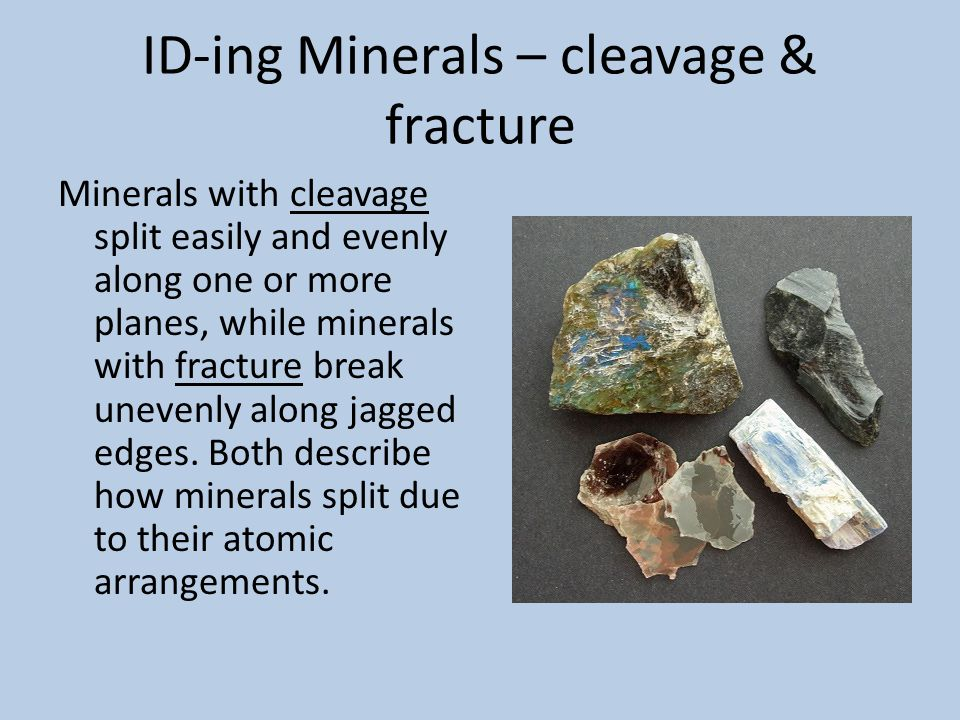 ID-ing Minerals – cleavage & fracture