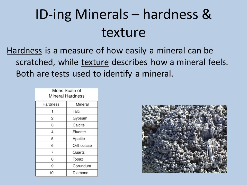 ID-ing Minerals – hardness & texture