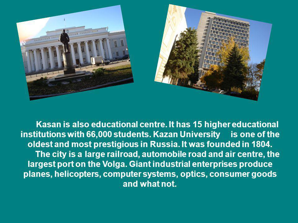 Kasan is also educational centre