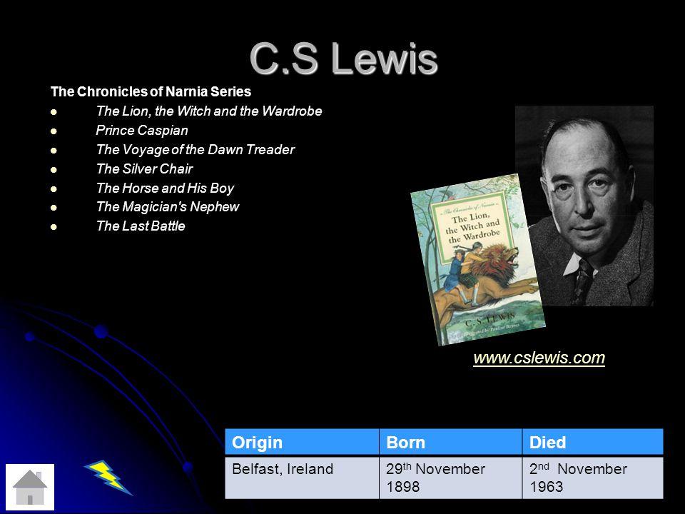 C.S Lewis www.cslewis.com Origin Born Died Belfast, Ireland