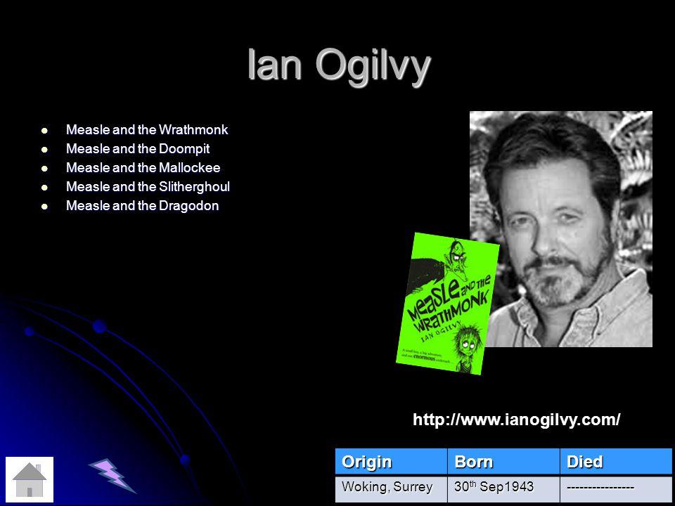 Ian Ogilvy http://www.ianogilvy.com/ Origin Born Died
