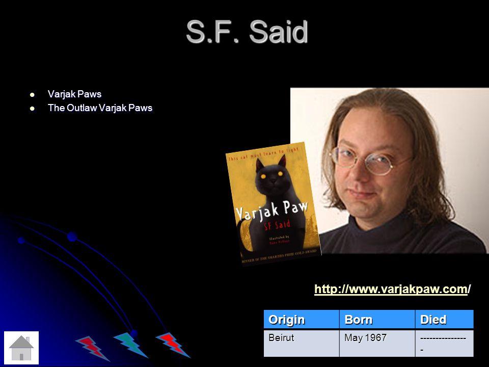 S.F. Said http://www.varjakpaw.com/ Origin Born Died Varjak Paws