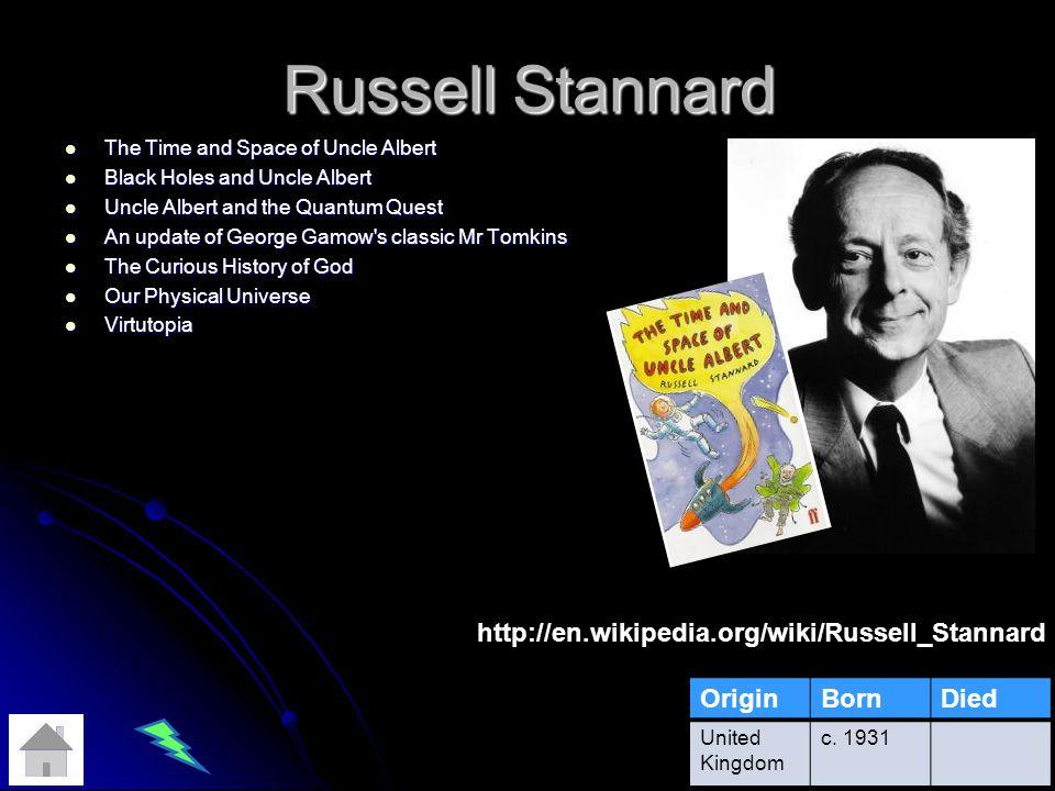 Russell Stannard http://en.wikipedia.org/wiki/Russell_Stannard Origin