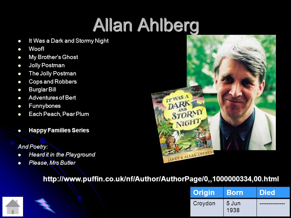 Allan Ahlberg It Was a Dark and Stormy Night. Woof! My Brother's Ghost. Jolly Postman. The Jolly Postman.