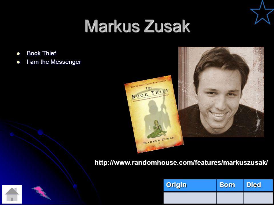 Markus Zusak http://www.randomhouse.com/features/markuszusak/ Origin