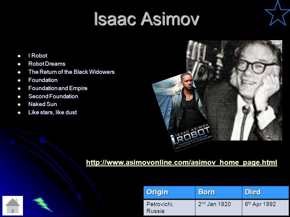 Isaac Asimov http://www.asimovonline.com/asimov_home_page.html Origin