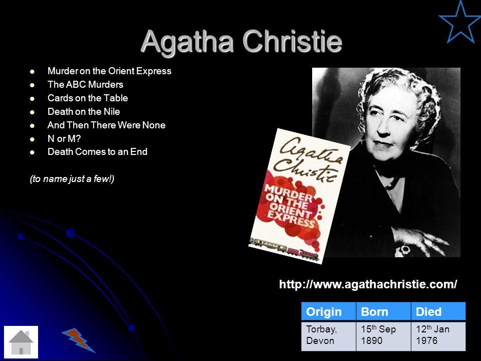 Agatha Christie http://www.agathachristie.com/ Origin Born Died
