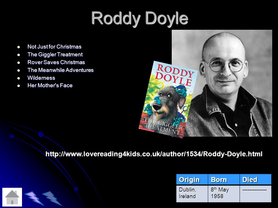 Roddy Doyle Not Just for Christmas. The Giggler Treatment. Rover Saves Christmas. The Meanwhile Adventures.