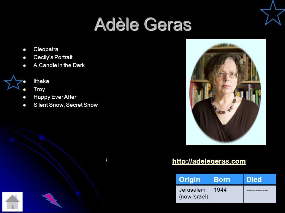 Adèle Geras http://adelegeras.com Origin Born Died Cleopatra