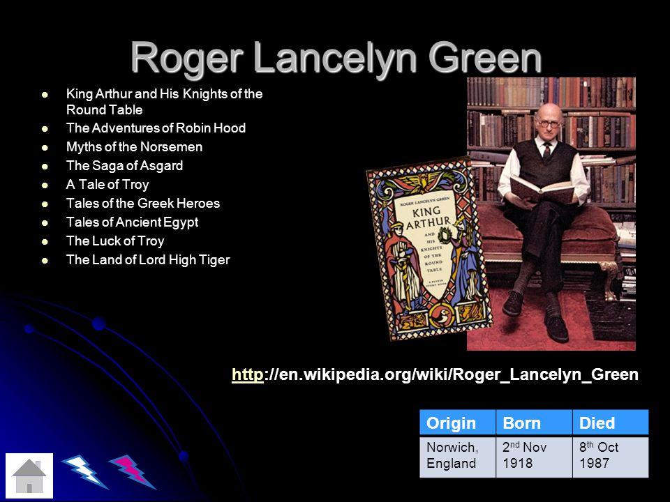 Roger Lancelyn Green http://en.wikipedia.org/wiki/Roger_Lancelyn_Green
