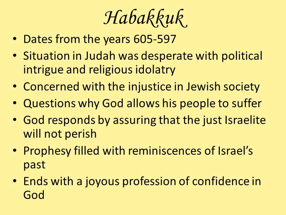 Habakkuk Dates from the years 605-597