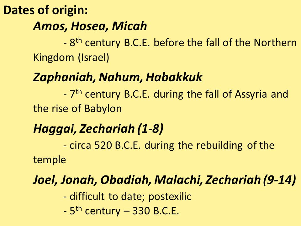 - 8th century B.C.E. before the fall of the Northern Kingdom (Israel)