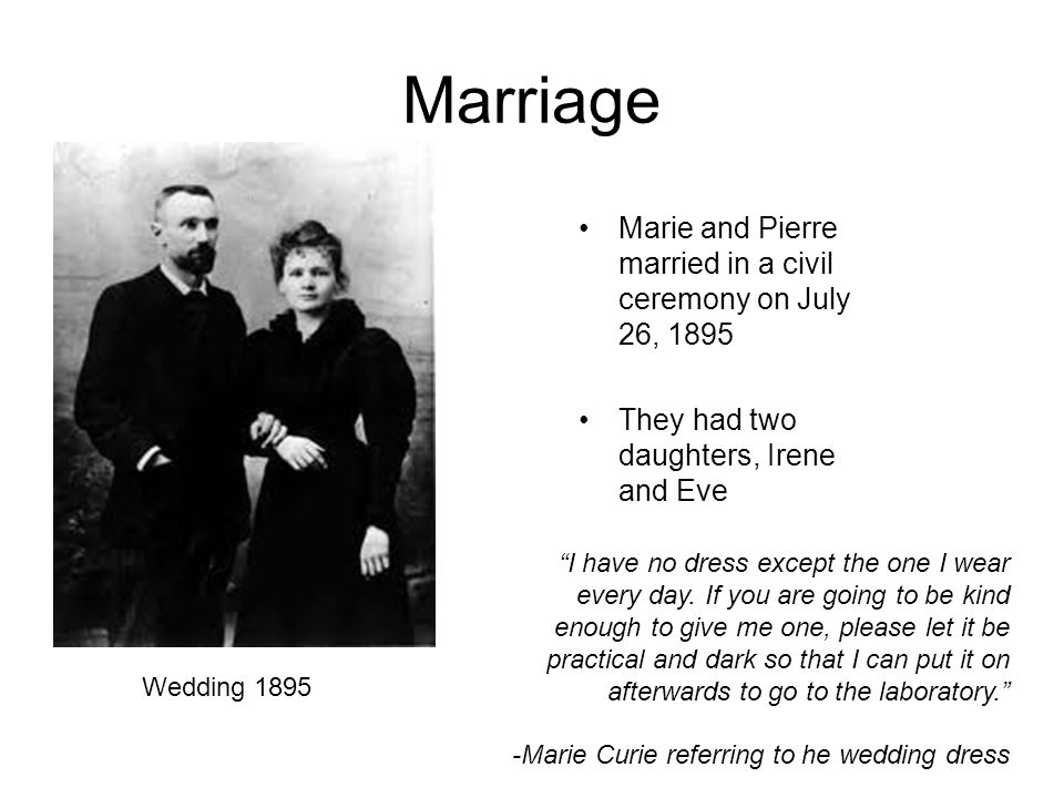 Marriage Marie and Pierre married in a civil ceremony on July 26, 1895