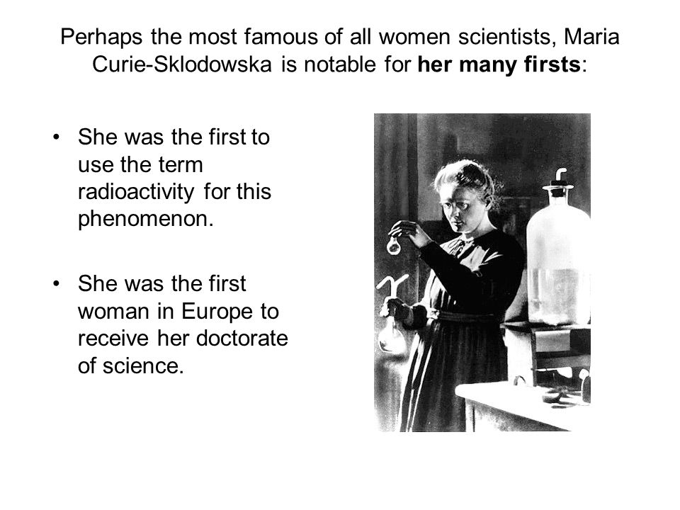 She was the first to use the term radioactivity for this phenomenon.