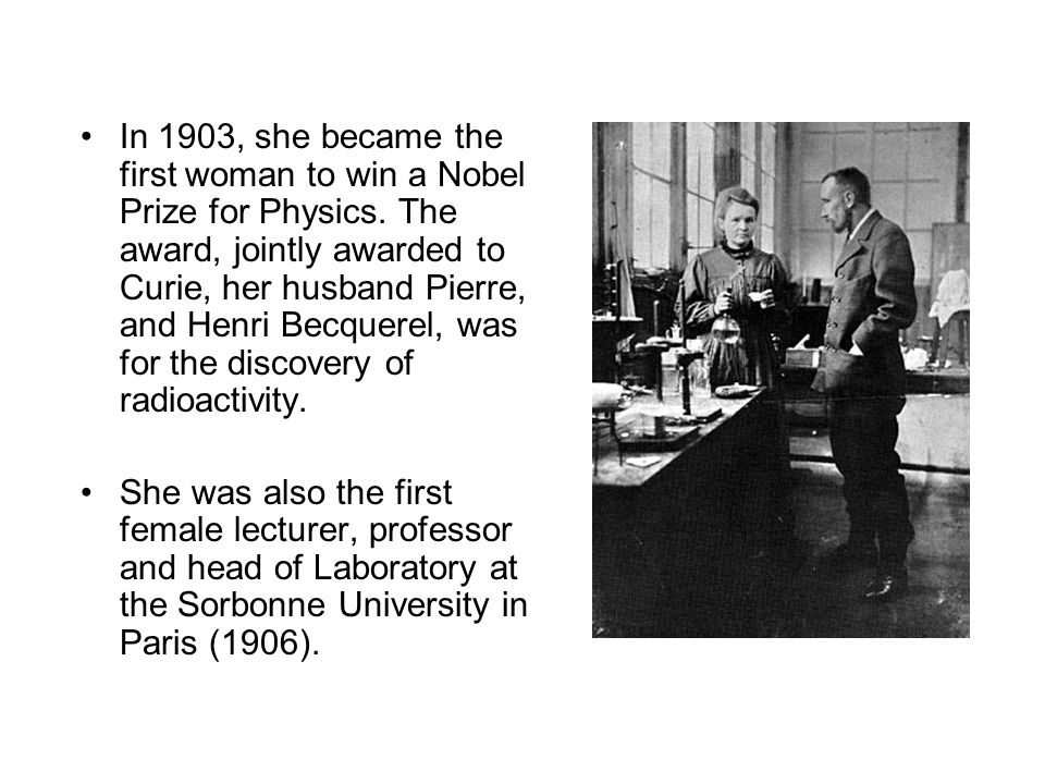 In 1903, she became the first woman to win a Nobel Prize for Physics