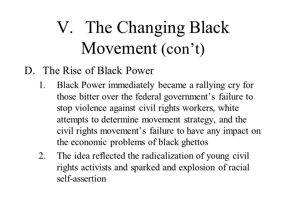 V. The Changing Black Movement (con't)