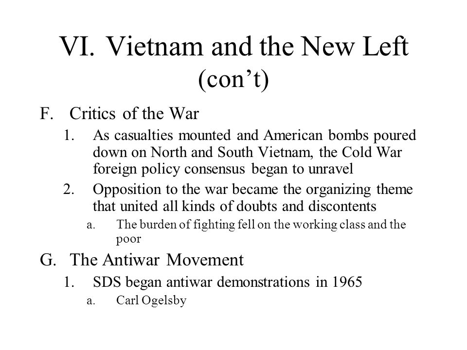 VI. Vietnam and the New Left (con't)