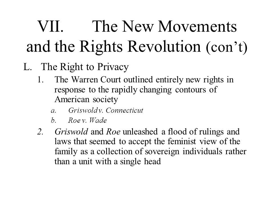 VII. The New Movements and the Rights Revolution (con't)