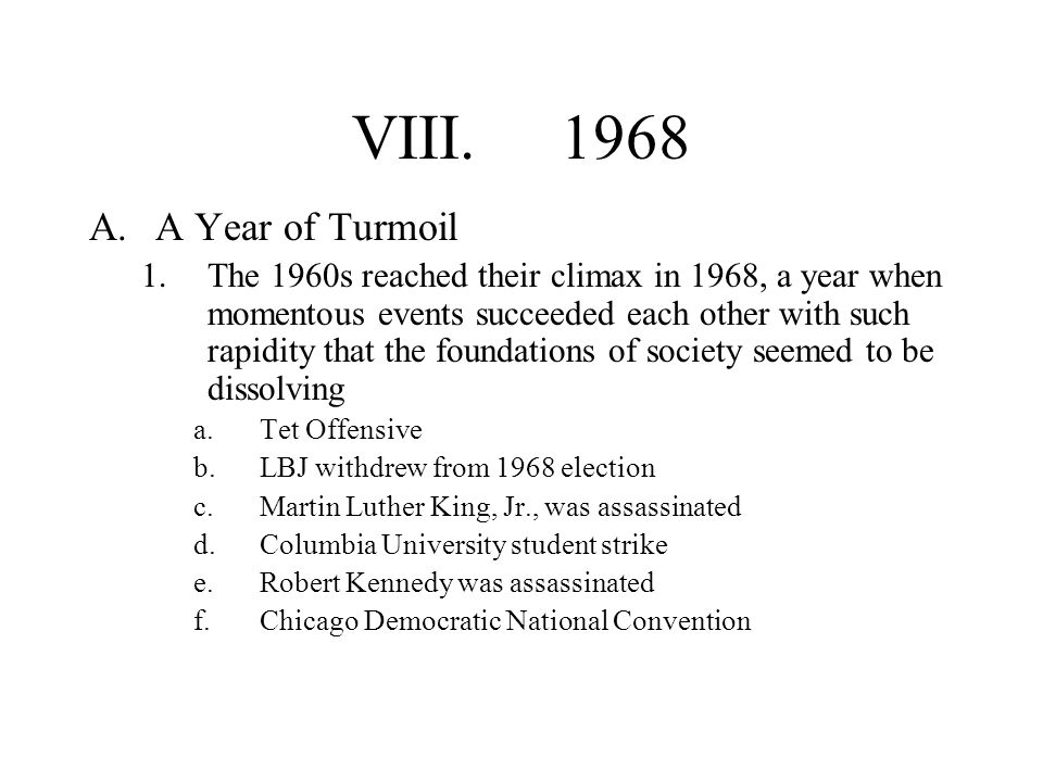 VIII. 1968 A Year of Turmoil.