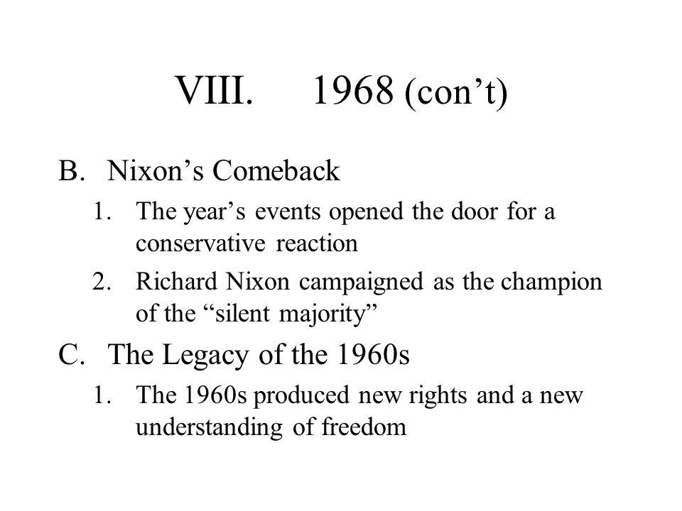 VIII. 1968 (con't) Nixon's Comeback The Legacy of the 1960s