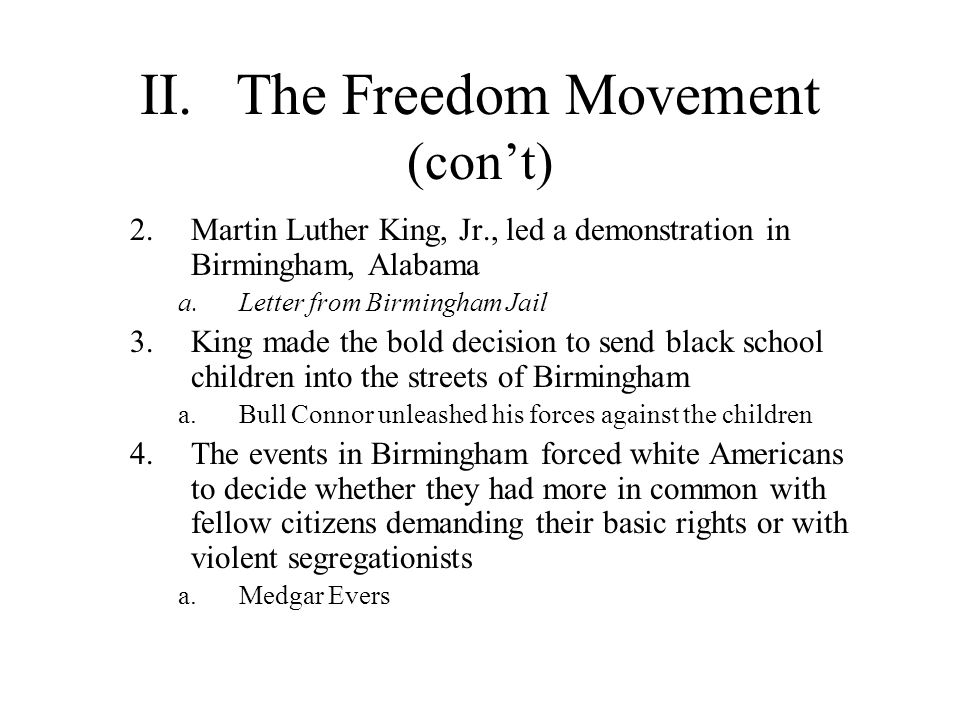 II. The Freedom Movement (con't)