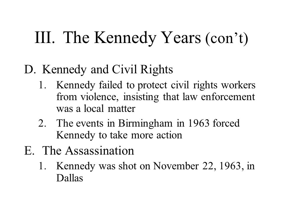 III. The Kennedy Years (con't)