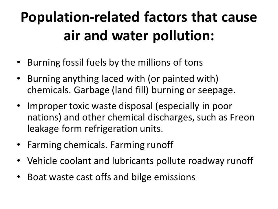 Population-related factors that cause air and water pollution: