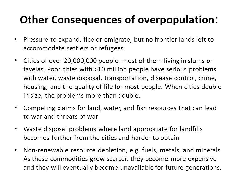 Other Consequences of overpopulation: