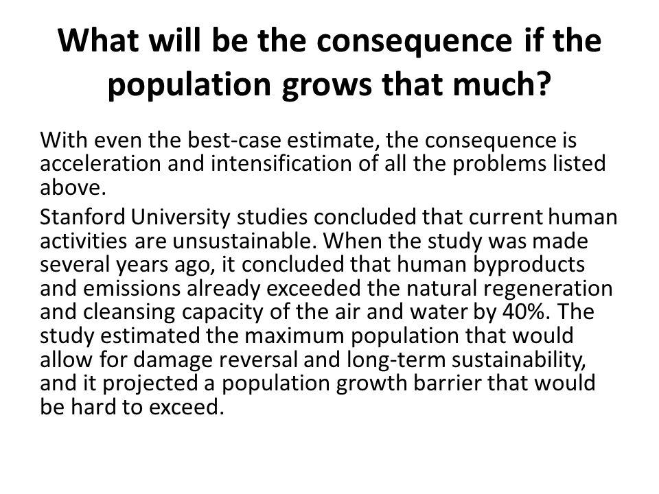What will be the consequence if the population grows that much