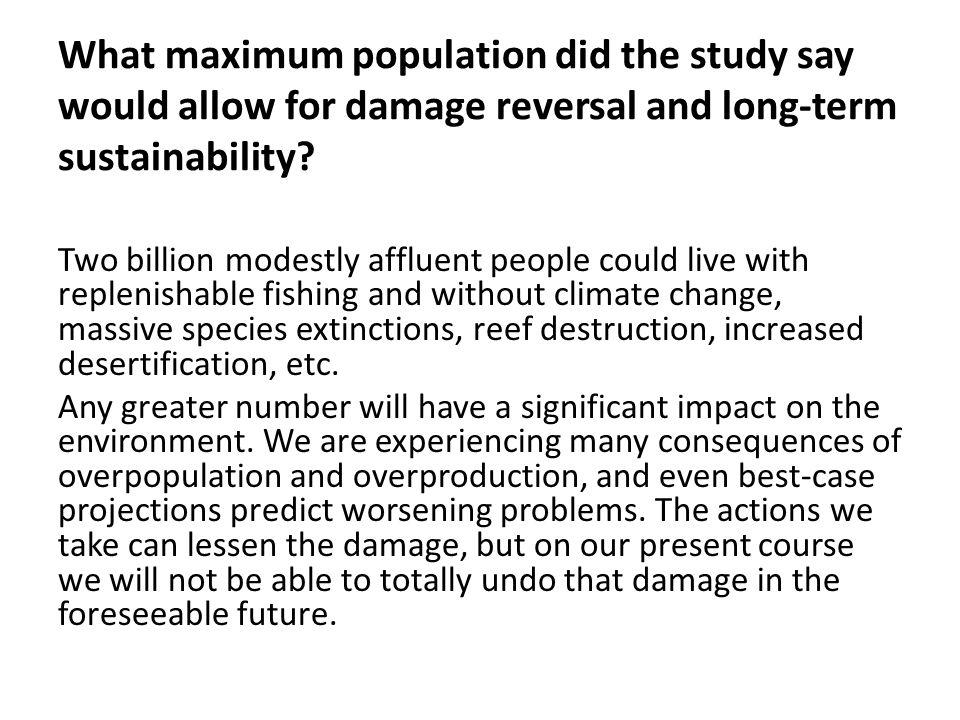 What maximum population did the study say would allow for damage reversal and long-term sustainability