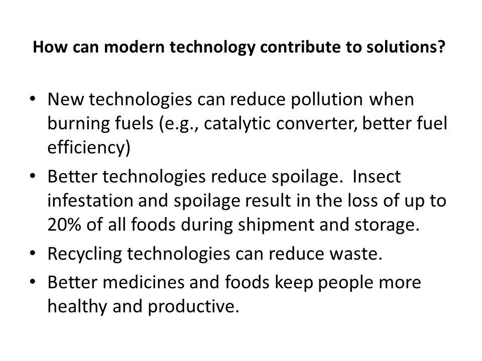 How can modern technology contribute to solutions