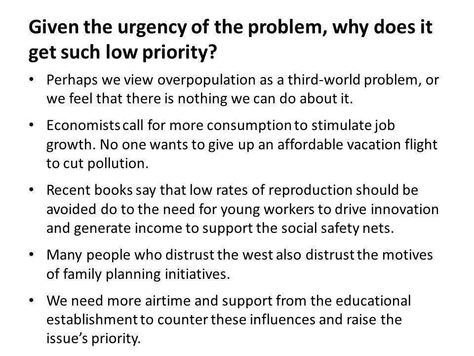Given the urgency of the problem, why does it get such low priority