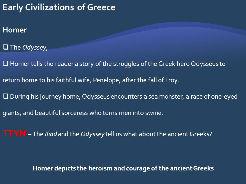 Homer depicts the heroism and courage of the ancient Greeks