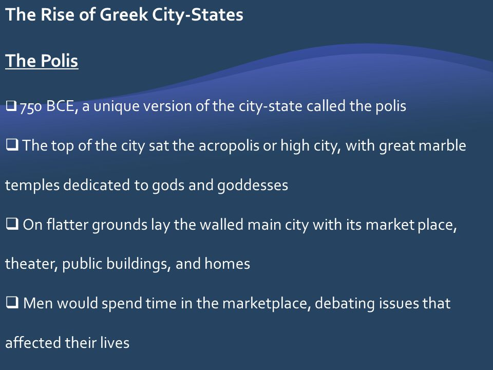 The Rise of Greek City-States The Polis