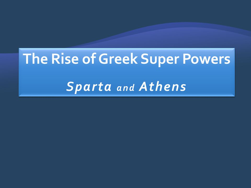 The Rise of Greek Super Powers