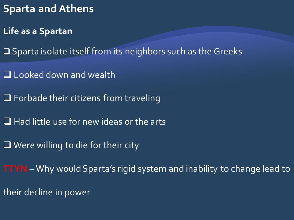 Sparta and Athens Life as a Spartan Looked down and wealth