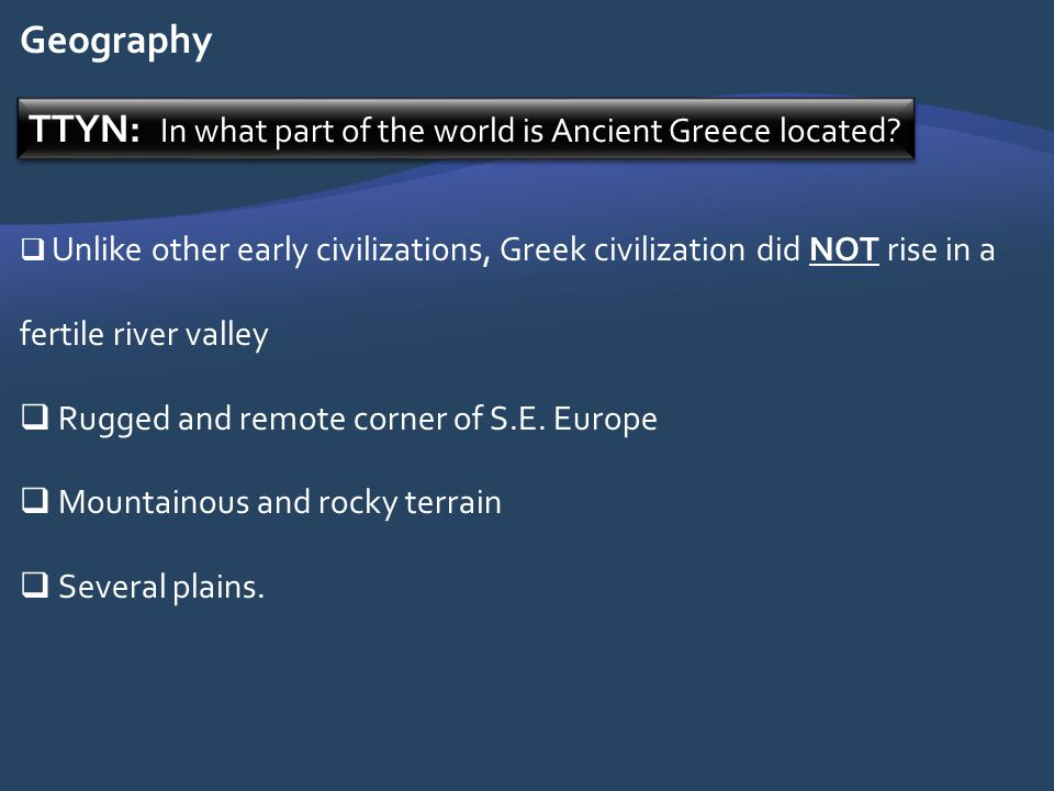 TTYN: In what part of the world is Ancient Greece located