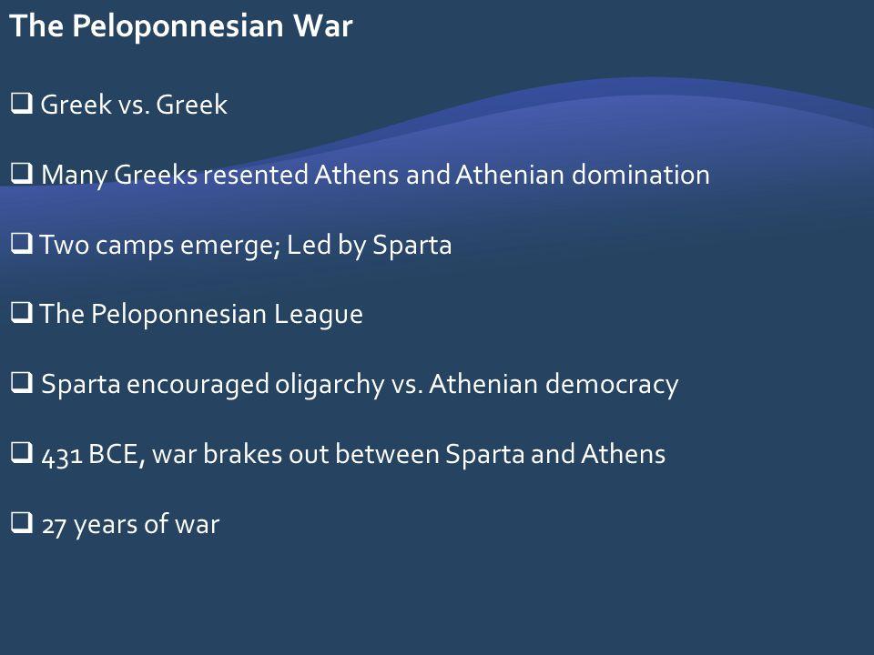 The Peloponnesian War Greek vs. Greek