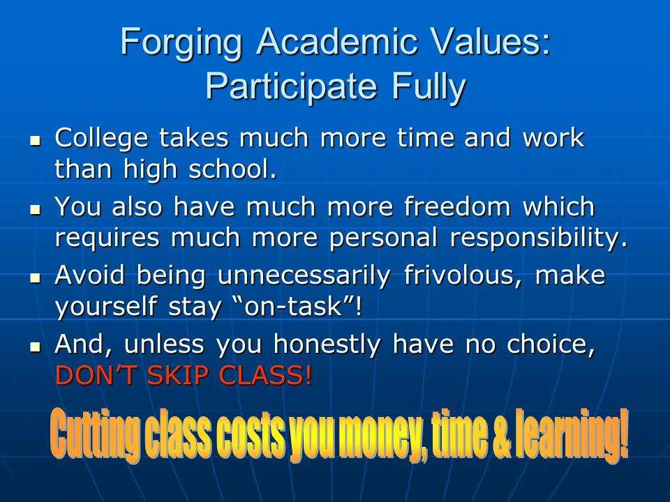 Forging Academic Values: Participate Fully