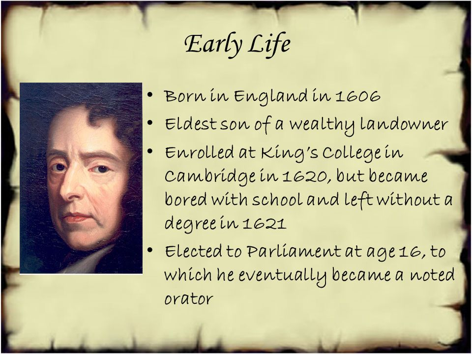 Early Life Born in England in 1606 Eldest son of a wealthy landowner