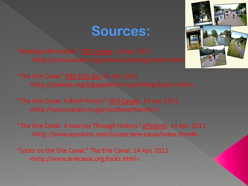 Sources: Boating Information. NYS Canals. 14 Apr. 2011