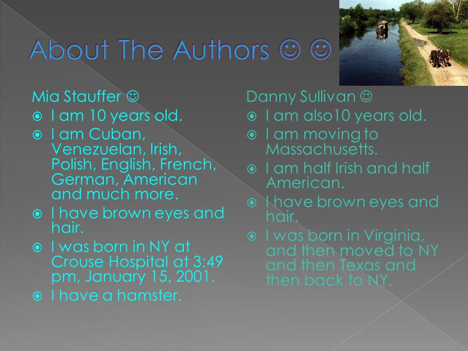 About The Authors   Mia Stauffer  I am 10 years old.