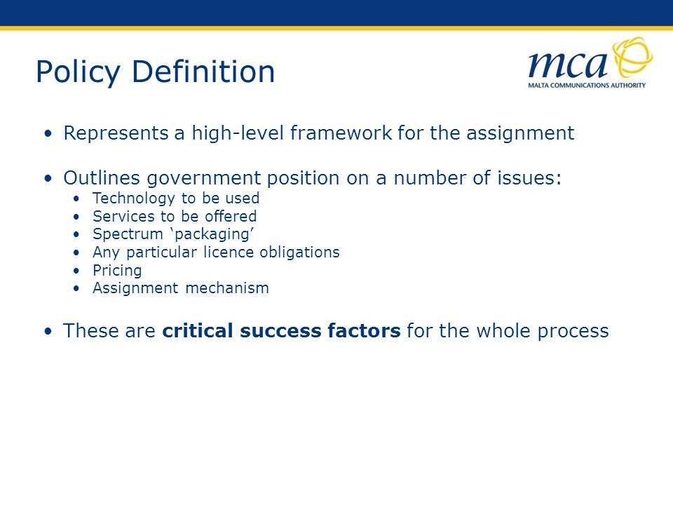 Policy Definition Represents a high-level framework for the assignment
